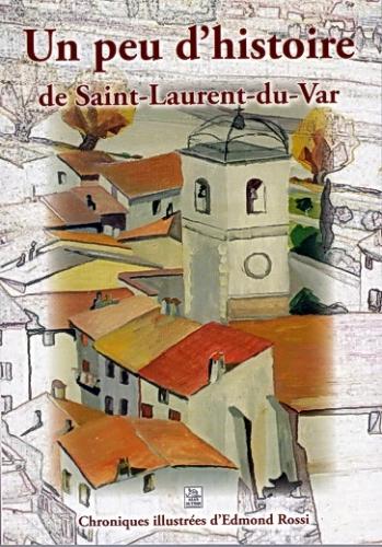 COUVERTURE D'UN PEU D'HISTOIRE DE SAINT LAURENT DU VAR.jpg